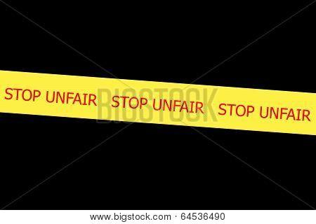 Slogan Stop Unfair On Yellow Tape