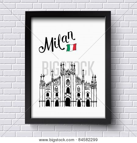 Patriotic or travel poster design for Milan, Italy with a black and white doodle sketch of Milan Cathedral with the Italian flag and decorative text, hanging on a white textured brick wall poster