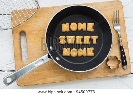 Letter Biscuits Quote Sweet Home And Cooking Equipments.