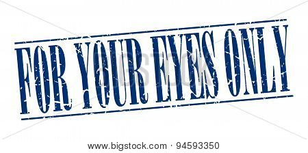 For Your Eyes Only Blue Grunge Vintage Stamp Isolated On White Background