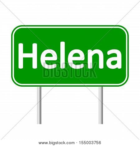 Helena green road sign isolated on white background.