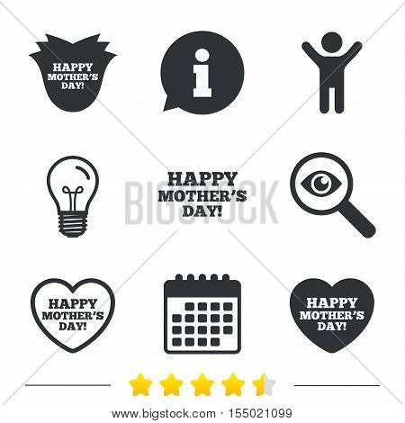 Happy Mothers's Day icons. Mom love heart symbols. Flower rose sign. Information, light bulb and calendar icons. Investigate magnifier. Vector