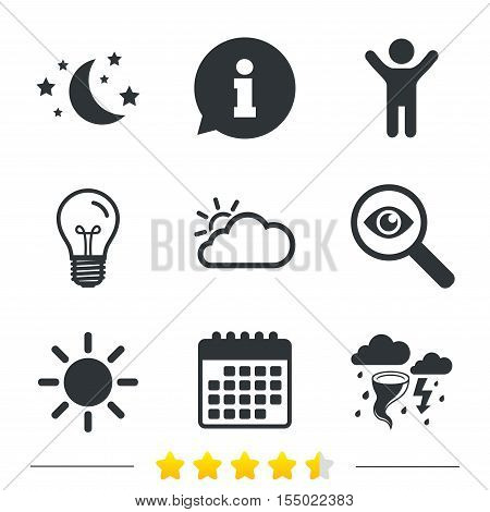 Weather icons. Moon and stars night. Cloud and sun signs. Storm or thunderstorm with lightning symbol. Information, light bulb and calendar icons. Investigate magnifier. Vector