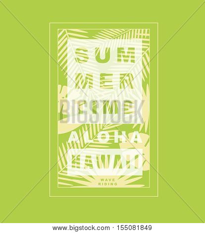 Hawaii aloha typography with palms leaves for t-shirt print, summer time poster , vector illustration.