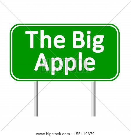The Big Apple green road sign isolated on white background.