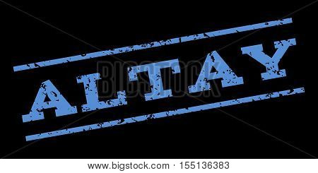 Altay watermark stamp. Text tag between parallel lines with grunge design style. Rubber seal stamp with scratched texture. Vector blue color ink imprint on a black background.