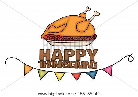 Happy Thanksgiving Day banner sign with a cooked turkey in a dish for dinner. Cartoon hand draw doodle colorful vector illustration.