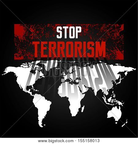 Stop terrorism. A protest against terrorism the extremist organizations against the background of the world map. Mankind under the threat. Vector illustration.