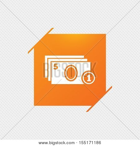 Cash and coin sign icon. Paper money symbol. For cash machines or ATM. Orange square label on pattern. Vector