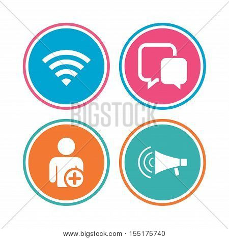 Wifi and chat bubbles icons. Add user and megaphone loudspeaker symbols. Communication signs. Colored circle buttons. Vector