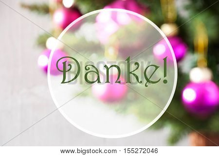 German Text Danke Means Thank You. Christmas Tree With Rose Quartz Balls. Close Up Or Macro View. Christmas Card For Seasons Greetings.