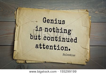 Top 5 quotes by Claude Adrien Helvetius - French philosopher, freemason and litterateur.  Genius is nothing but continued attention.