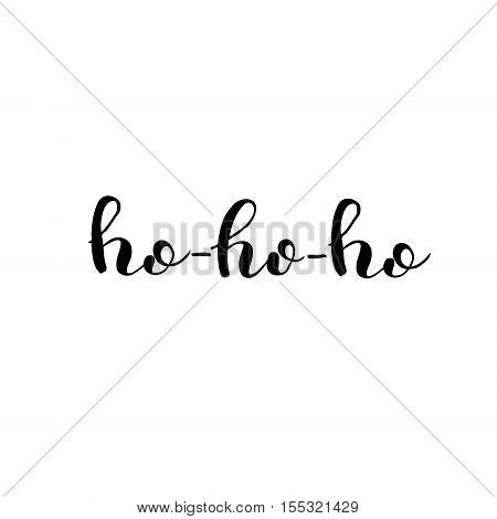 Ho-ho-ho. Brush hand lettering. Inspiring quote. Motivating modern calligraphy. Can be used for photo overlays posters holiday clothes cards and more.