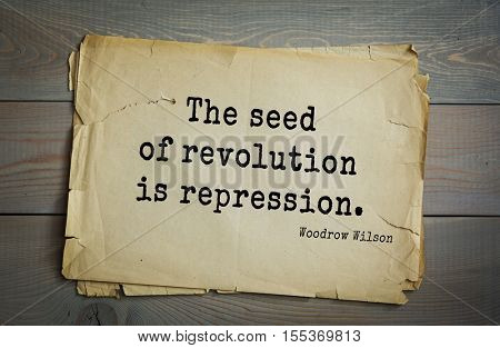 Top 30 quotes by Woodrow Wilson - American politician, academic, 28th President USA. The seed of revolution is repression.