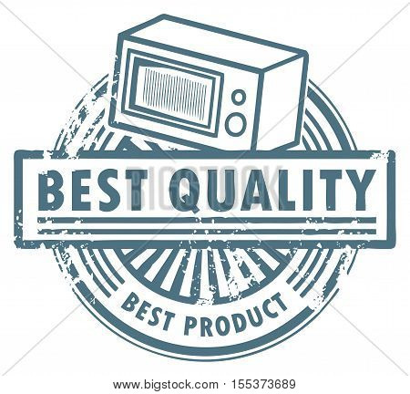 Grunge rubber stamp with the microwave oven and words best quality written inside, vector illustration