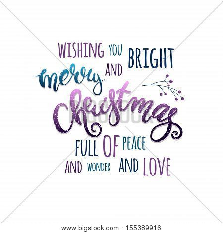 Wishing you bright and merry Christmas full of peace and wonder and love. Holiday card with modern lettering. Design with bright colorful letters.