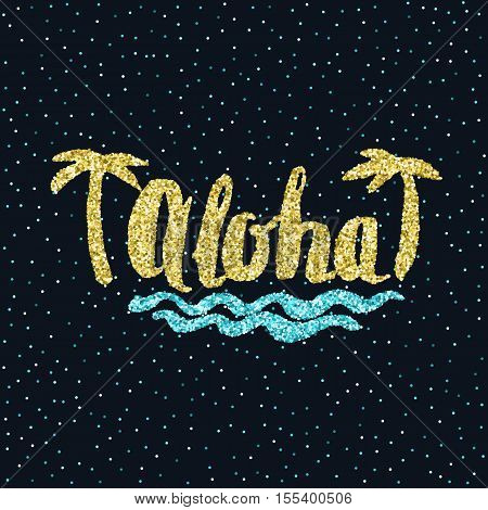 Modern hand drawn lettering word Aloha golden. Calligraphy brush and ink. Handwritten inscriptions and quotes for layout and template. Vector illustration of text
