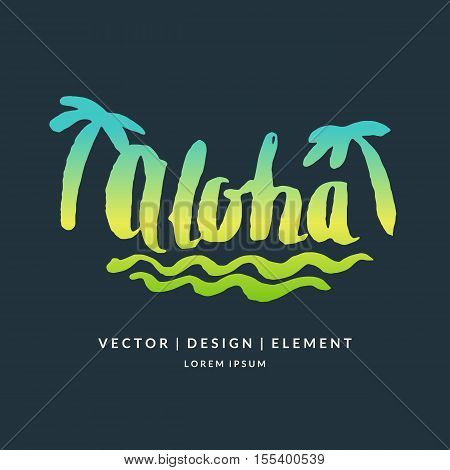 Modern hand drawn lettering word Aloha. Calligraphy brush and ink. Handwritten inscriptions and quotes for layout and template. Vector illustration of text