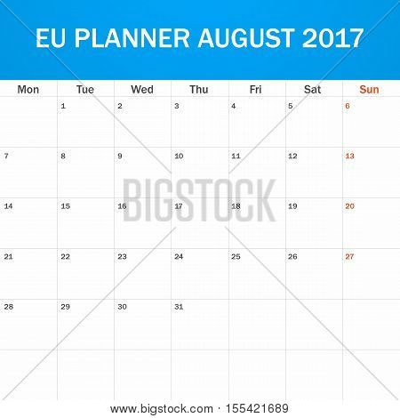 EU Planner blank for August 2017. Scheduler, agenda or diary template. Week starts on Monday