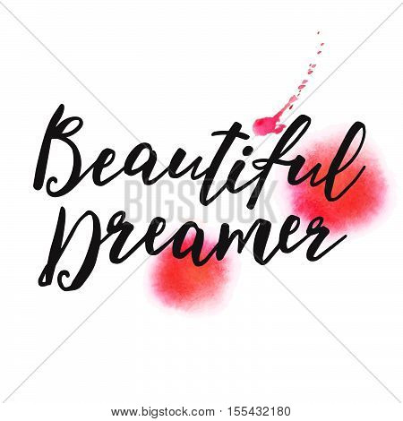 Vector. Hand drawn inscription Beautiful Dreamer isolated on the white background.