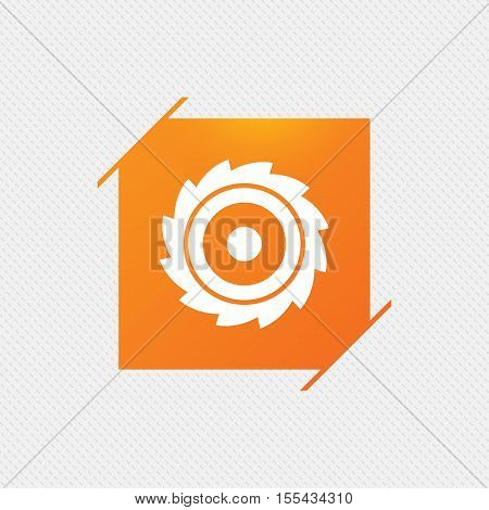 Saw circular wheel sign icon. Cutting blade symbol. Orange square label on pattern. Vector