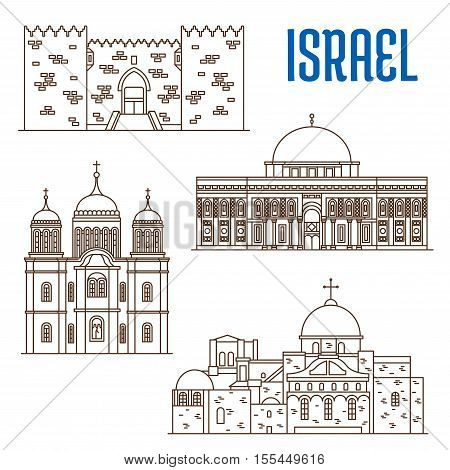 Historic buildings of Israel. Vector thin line icons of Damascus Gate, Al-Aqsa Mosque, Monastery Ein Karem, Church of the Holy Sepulchre. Israeli showplaces symbols for print, souvenirs, postcards, t-shirts