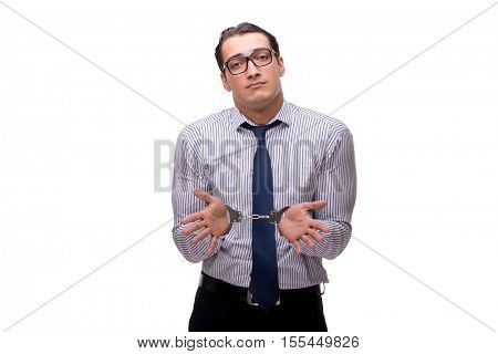 Businessman handcuffed isolated on white