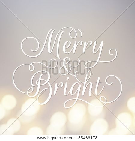 Merry and Bright greeting card. Modern calligraphy lettering. Typographic vector design, beautiful light bokeh background, festive lights.