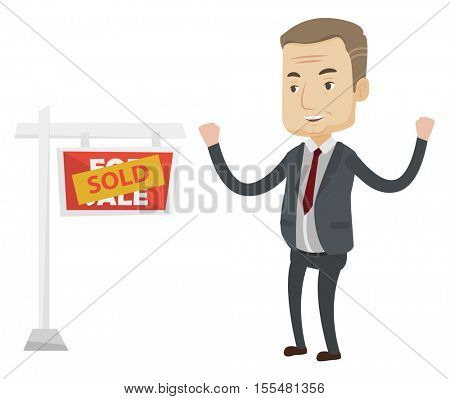 Excited caucasian real estate agent standing in front of sold real estate placard. Professional successful real estate agent sold a house. Vector flat design illustration isolated on white background.