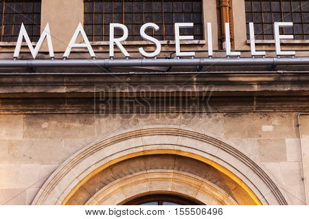 Marseille sign seen on the railway station building. Marseille Provence-Alpes-Cote d'Azur France.