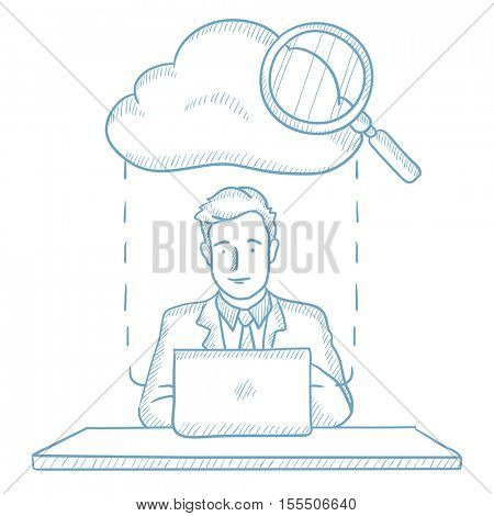 Businessman working on his laptop and cloud with magnifier above him. Businessman using cloud computing technology. Cloud computing concept. Hand drawn vector sketch illustration on white background.
