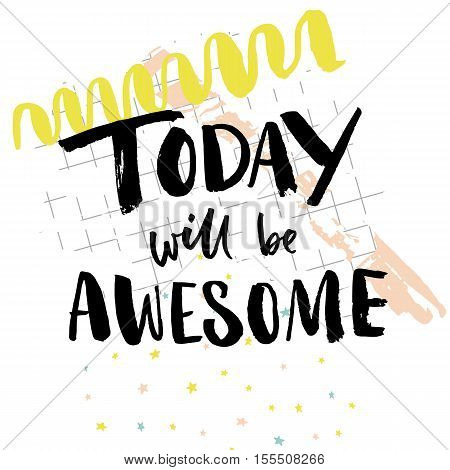 Today will be awesome. Inspiration quote for social media. Vector words on abstract pop background.