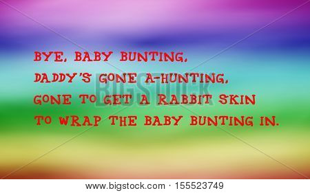 Traditional children's rhymes. Bye, baby Bunting,