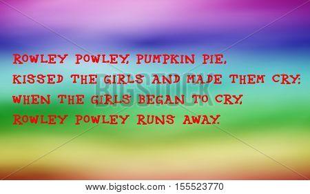 Traditional children's rhymes. Rowley Powley, pumpkin pie,