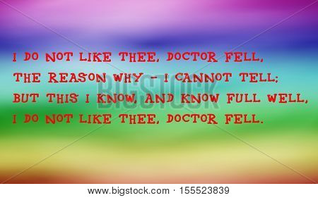 Traditional children's rhymes. I do not like thee, Doctor Fell,