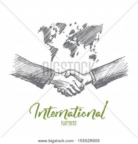 Vector hand drawn international partnership sketch. Handshaking of two businessmen on world map background meaning successful meeting or deal. Lettering International partners