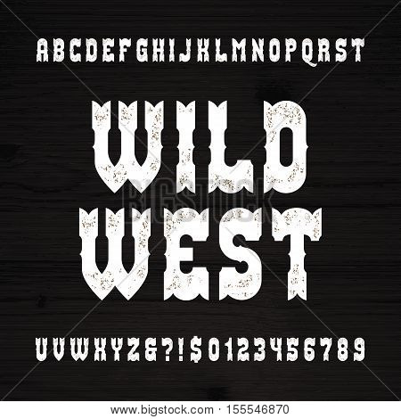 Wild West font. Vintage alphabet. Rough letters and numbers on a grunge wooden background. Vector typography for your design.