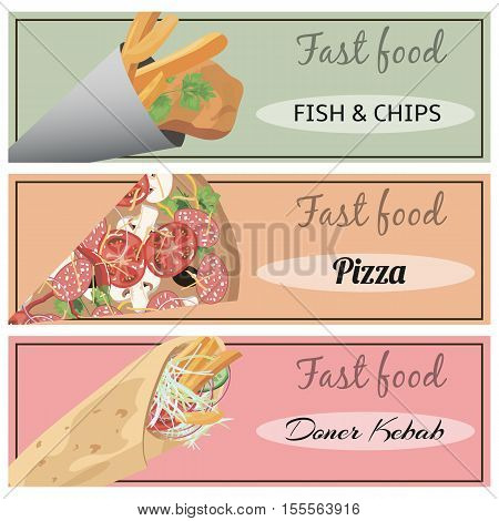 Set of fast food banners. Doner kebab pizza fish and chips.