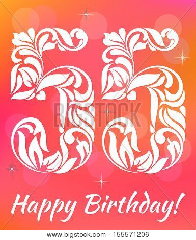 Bright Greeting Card Template. Celebrating 55 Years Birthday. Decorative Font With Swirls And Floral