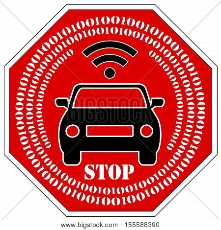 Stop the use of self driving cars. Concept sign to rise the negative consequences of driverless vehicles