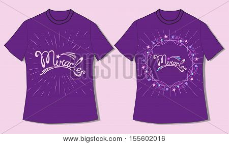 Flat identity mock-up template of T-shirt. Inspiration word Miracles in wearth frame. Hand Lettering. Design Idea for romantic young creative people, kids, hipsters. Vector Illustration.