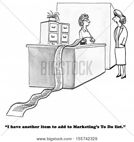 Black and white business illustration about a very long to do list for Marketing.