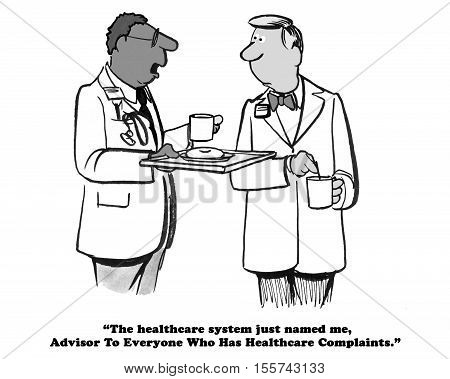 Black and white medical cartoon about an advisor for all the people with complaints about their health insurance.