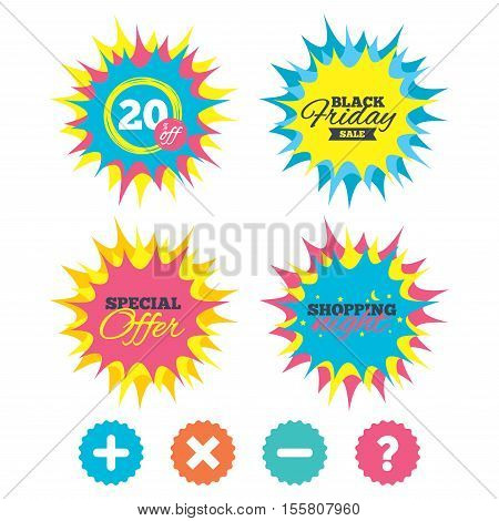 Shopping night, black friday stickers. Plus and minus icons. Delete and question FAQ mark signs. Enlarge zoom symbol. Special offer. Vector