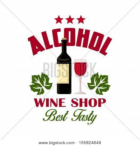 Wine shop sign of vector wine bottle, green vine, wine glass icons. Best tasty vintage grape wine alcohol drink symbol for restaurant, bar menu