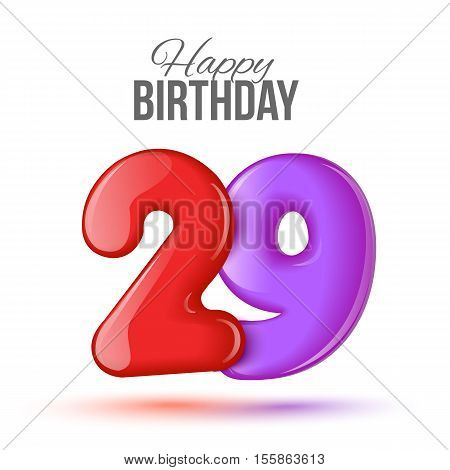 twenty nine birthday greeting card template with 3d shiny number twenty nine balloon on white background. Birthday party greeting, invitation card, banner with number 29 shaped balloon poster