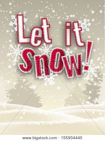 Holiday seasonal theme red text let it snow in front of winter snowy forrest landscape, vector illustration, eps 10 with transparency