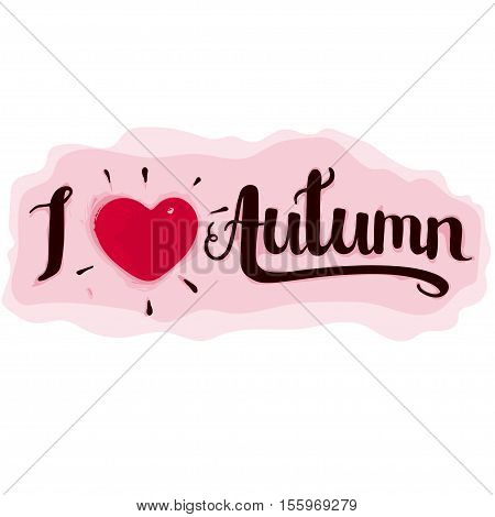 I love autumn Vector illustration in flat cartoon style isolated from the background EPS 10