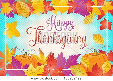 Happy Thanksgiving Day greeting card. Thanksgiving inscription background. Happy Thanksgiving Day card template. Happy Thanksgiving banner with Autumn leaves and pumpkin. Fall leafs. Vector illustration.