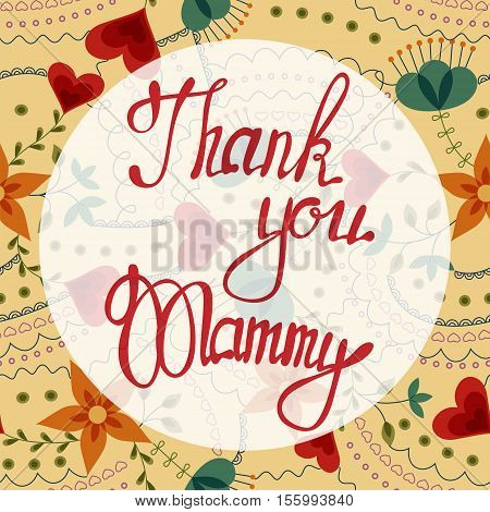 Vector thank you Mammy lettering onfloral baclground